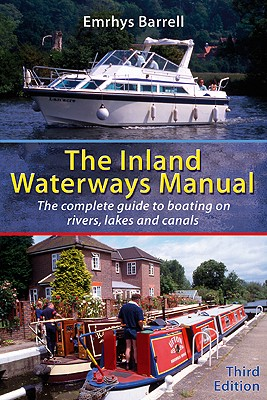 Inland Waterways Manual: The Complete Guide to Boating on Rivers, Lakes and Canals - Barrell, Emrhys