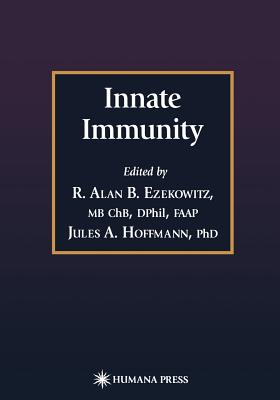 Innate Immunity - Ezekowitz, R Alan B (Editor), and Hoffmann, Jules A (Editor)