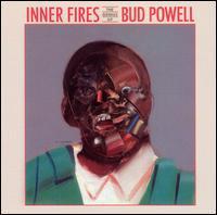 Inner Fires - Bud Powell