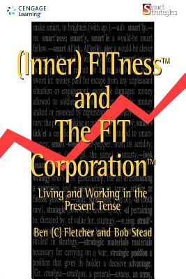 (Inner) Fitness and the Fit Corporation - Fletcher, Ben, and Stead, Bob, and Ben, Fletcher