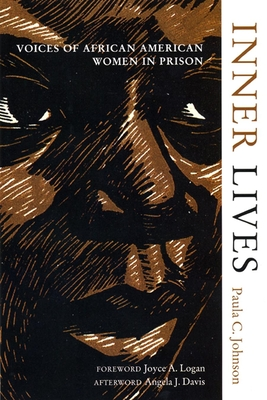 Inner Lives: Voices of African American Women in Prison - Johnson, Paula, and Logan, Joyce A (Foreword by), and Davis, Angela J (Afterword by)