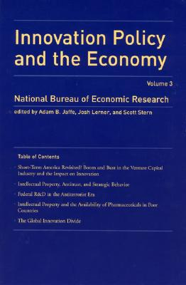 Innovation Policy and the Economy: National Bureau of Economic Research - Jaffe, Adam B (Editor), and Lerner, Josh (Editor), and Stern, Scott (Editor)