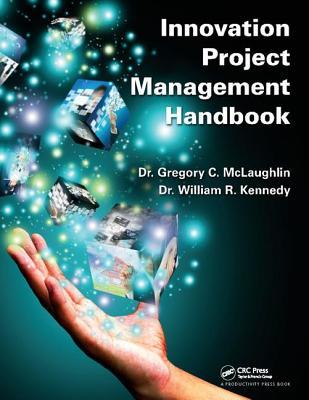 Innovation Project Management Handbook - McLaughlin, .Gregory C.