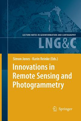Innovations in Remote Sensing and Photogrammetry - Jones, Simon (Editor)