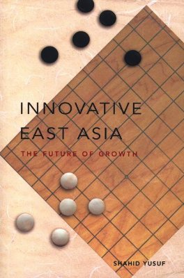 Innovative East Asia: The Future of Growth - Yusuf, Shahid
