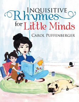 Inquisitive Rhymes for Little Minds - Puffenberger, Carol