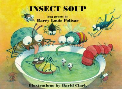 Insect Soup: Bug Poems - Polisar, Barry Louis