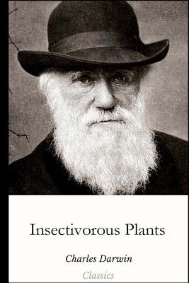 Insectivorous Plants - Darwin, Charles