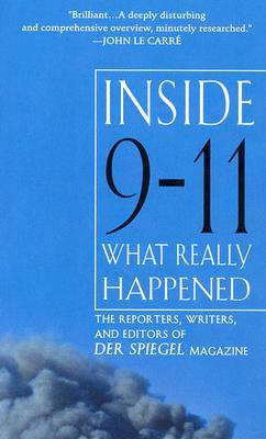 Inside 9-11: What Really Happened - Der Spiegel Magazine, and De Angelis, Paul (Translated by), and Kaestner, Elisabeth (Translated by)