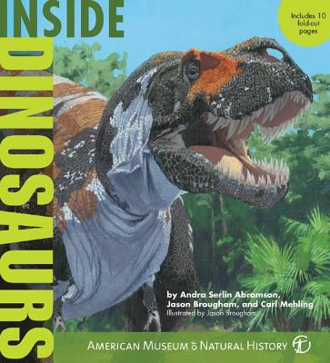 Inside Dinosaurs - Abramson, Andra Serlin, and Mehling, Carl