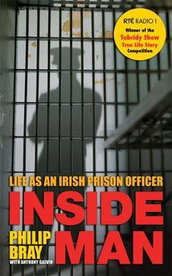 Inside Man: Life as an Irish Prison Officer - Bray, Philip
