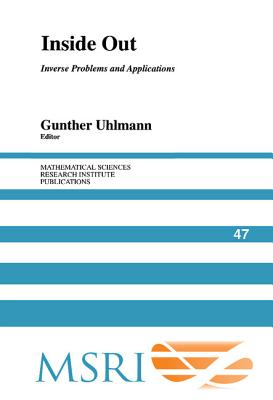 Inside Out: Inverse Problems and Applications - Uhlmann, Gunther (Editor)