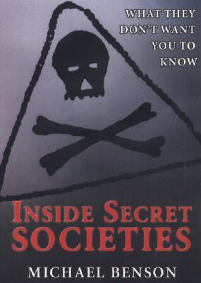 Inside Secret Societies: What - Benson, Michael