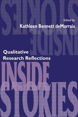 Inside Stories: Qualitative Research Reflections - Demarrais
