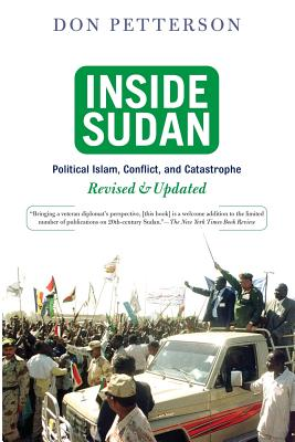 Inside Sudan: Political Islam, Conflict, and Catastrophe - Petterson, Donald