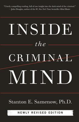 Inside the Criminal Mind - Samenow, Stanton E, Ph.D.