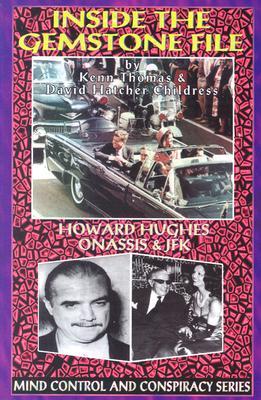 Inside the Gemstone File: The Howard Hughes/JFK Connection - Thomas, Kenn, and Childress, David Hatcher