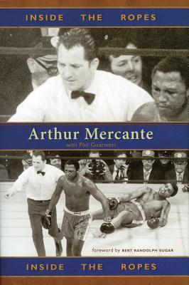 Inside the Ropes: Arthur Mercante - Mercante, Arthur