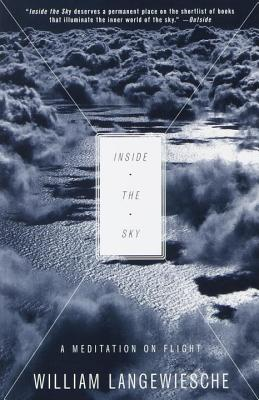 Inside the Sky: A Meditation on Flight - Langewiesche, William, Professor