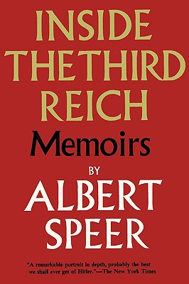 Inside the Third Reich - Speer, Albert, and Davidson, Eugene (Introduction by), and Sloan, Sam (Foreword by)