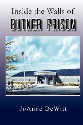 Inside the Walls of Butner Prison - DeWitt, Joanne