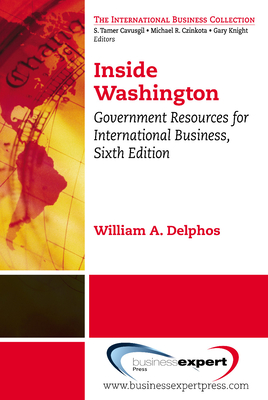 Inside Washington: Government Resources for International Business - Delphos, William A.