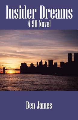Insider Dreams: A 911 Novel - James, Ben
