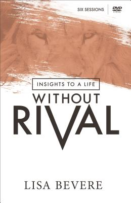 Insights to a Life Without Rival - Bevere, Lisa