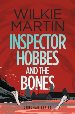 Inspector Hobbes and the Bones: Cozy Mystery Comedy Crime Fantasy - Martin, Wilkie