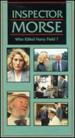 Inspector Morse: Who Killed Harry Field?