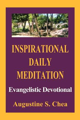 Inspirational Daily Meditation: Evangelistic Devotional - Chea, Augustine S