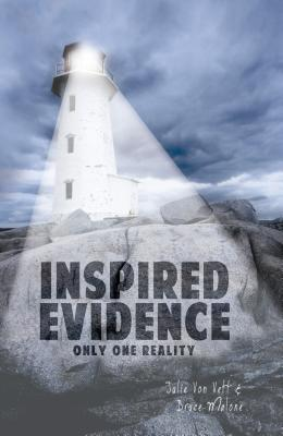 Inspired Evidence: Only One Reality - Von Vett, Julie, and Malone, Bruce