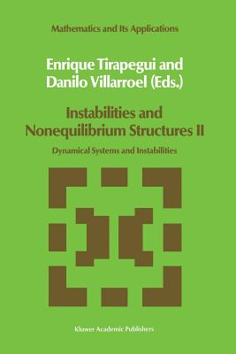 Instabilities and Nonequilibrium Structures II: Dynamical Systems and Instabilities - Tirapegui, E (Editor)