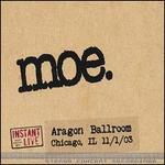 Instant Live: The Aragon Ballroom - Chicago, IL, 11/01/03