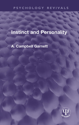 Instinct and Personality - Garnett, A. Campbell