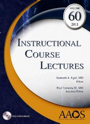 Instructional Course Lectures: 2011 v. 60 - Egol, Kenneth A. (Editor), and Tornetta, Paul (Editor)