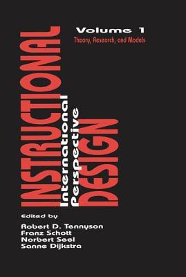 Instructional Design: International Perspectives: Volume I: Theory, Research, and Models: Volume II: Solving Instructional Design Problems - Dijkstra, Sanne (Editor)