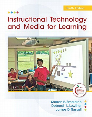 Instructional Technology and Media for Learning - Smaldino, Sharon E., and Lowther, Deborah L., and Russell, James D.