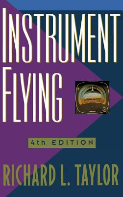 Instrument Flying - Taylor, Richard