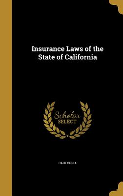 Insurance Laws of the State of California - California (Creator)