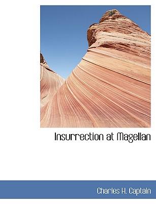 Insurrection at Magellan - Captain, Charles H
