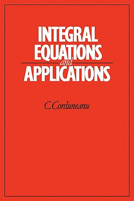 Integral Equations and Applications - Corduneanu, C