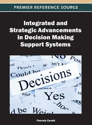 Integrated and Strategic Advancements in Decision Making Support Systems - Zarate, Pascale (Editor)
