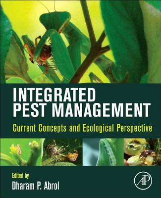 Integrated Pest Management: Current Concepts and Ecological Perspective - Abrol, Dharam P (Editor)