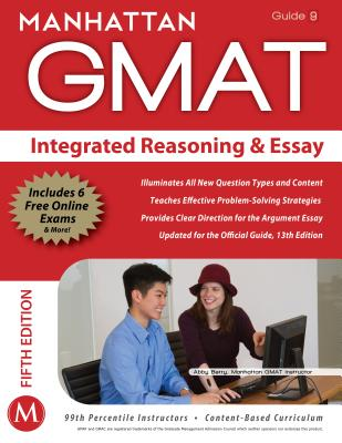 Integrated Reasoning and Essay GMAT Strategy Guide - Manhattan GMAT