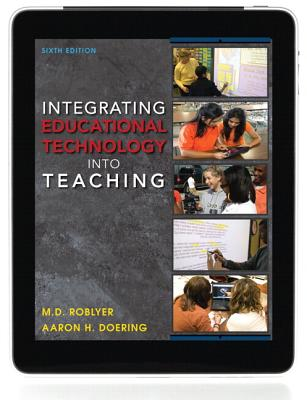 Integrating Educational Technology Into Teaching Plus Myeducationlab with Pearson Etext -- Access Card Package - Roblyer, Margaret D, and Doering, Aaron H