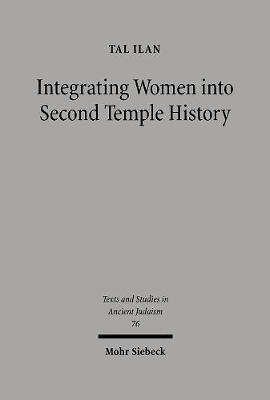 Integrating Jewish Women Into Second Temple History - Ilan, Tal