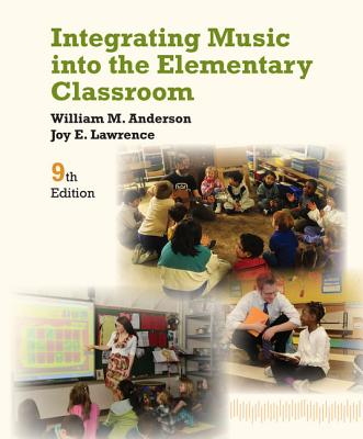 Integrating Music Into the Elementary Classroom - Anderson, William
