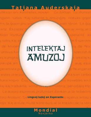 Intelektaj Amuzoj (Lingvaj Ludoj En Esperanto) - Auderskaja, Tatjana