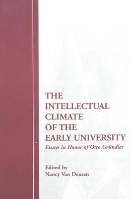 Intellectual Climate of the Early Uni PB - Deusen, Nancy Van (Editor)